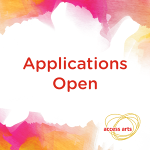 Red and yellow watercolow border on a white background. Text reads Applications Open. The Access Arts logo is on the bottom right hand corner.
